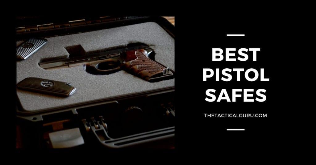 best pistol safes